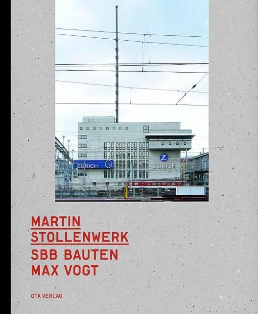 SBB Bauten Max Vogt, Martin Stollenwerk
