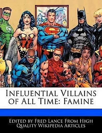 Influential Villains of All Time: Famine