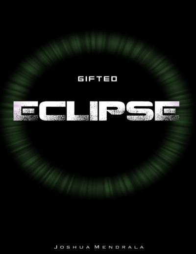 Gifted; Eclipse