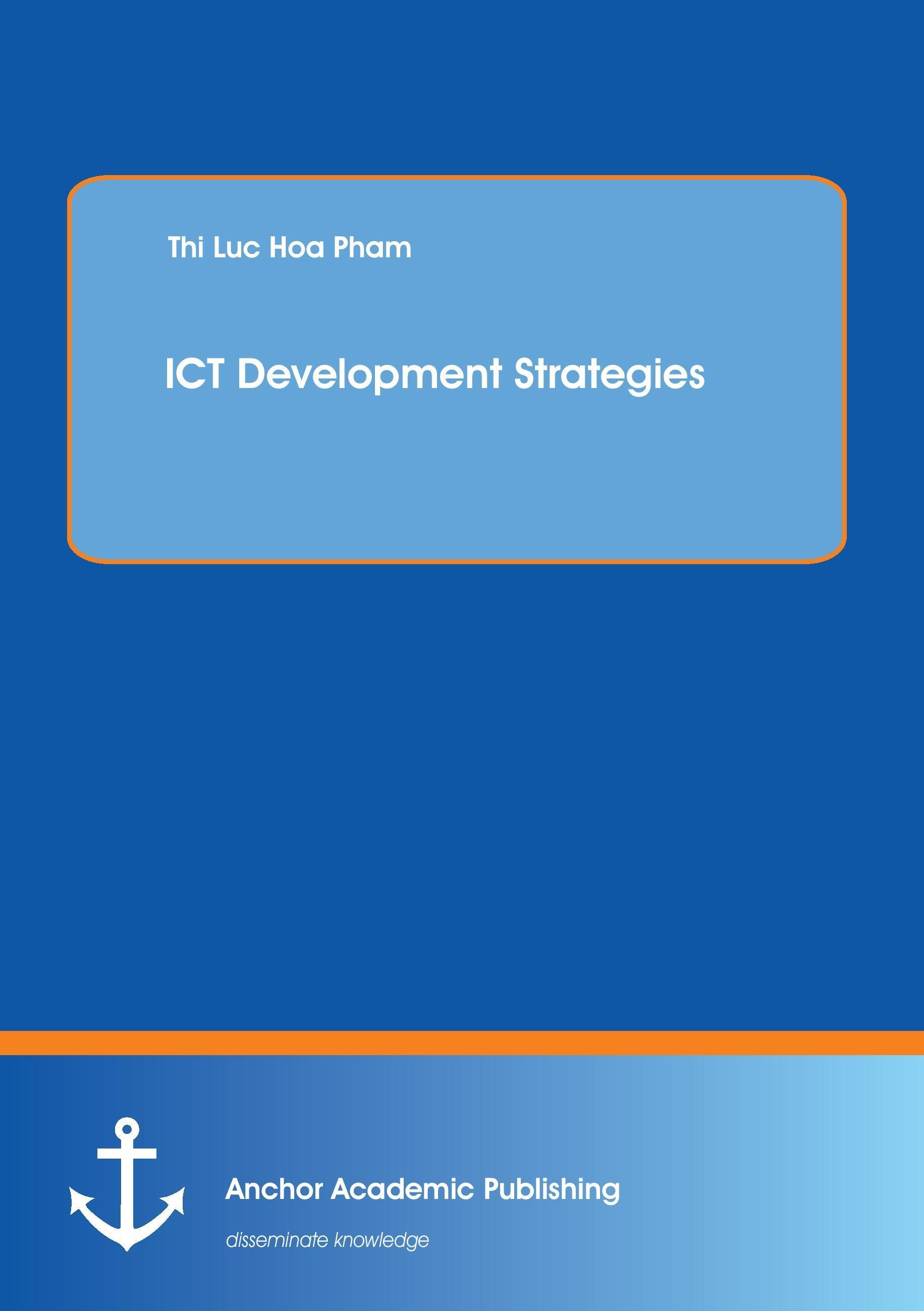 ICT Development Strategies - Thi Luc Hoa Pham -  9783954891795