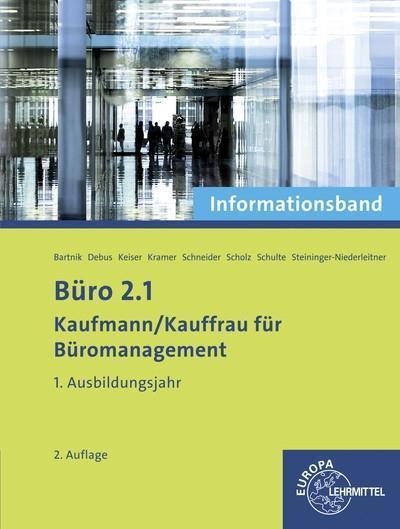 Büro 2.1 - Informationsband - 1. Ausbildungsjahr: Kaufmann/Kauffrau für Büromanagement