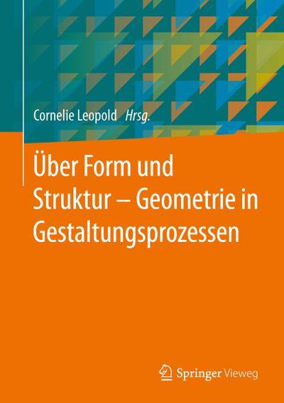 Über Form und Struktur - Geometrie in Gestaltungsprozessen