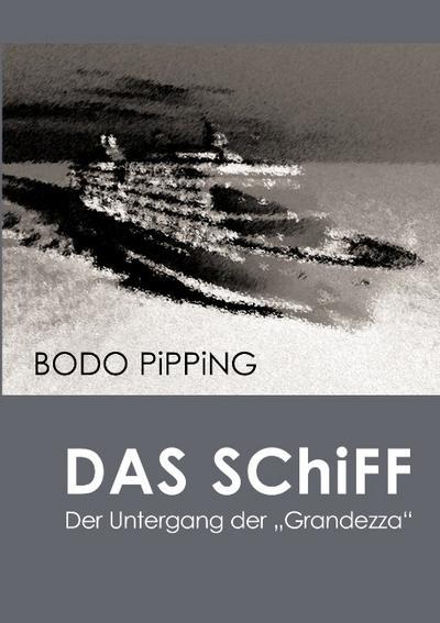 Das Schiff : der Untergang der