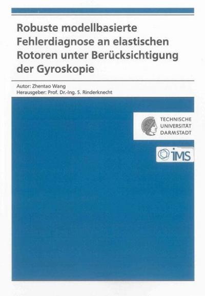 Robuste modellbasierte Fehlerdiagnose an elastischen Rotoren unter Berücksichtigung der Gyroskopie