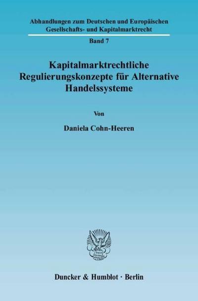 Kapitalmarktrechtliche Regulierungskonzepte für Alternative Handlungssysteme