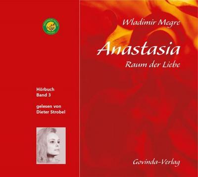 Anastasia, Raum der Liebe (CD): Band 3