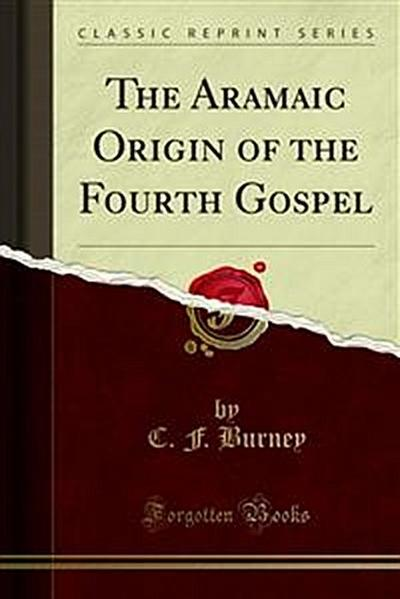 The Aramaic Origin of the Fourth Gospel