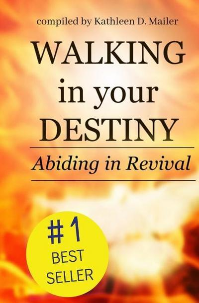 Walking in Your Destiny, Abiding in Revival
