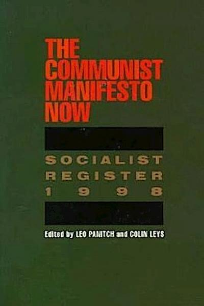 The Communist Manifesto Now: Socialist Register 1998