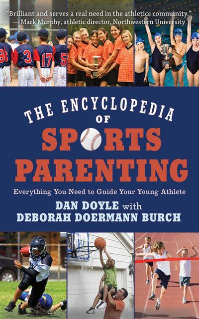 The Encyclopedia of Sports Parenting: Everything You Need to Guide Your Young Athlete