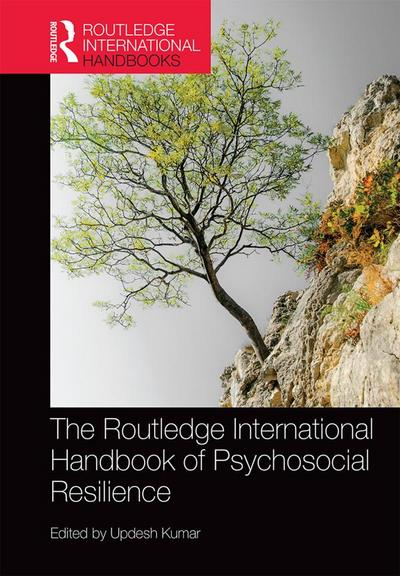 Routledge International Handbook of Psychosocial Resilience