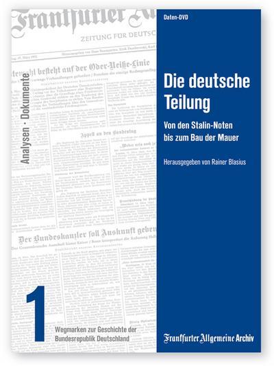 Die deutsche Teilung, 1 DVD-ROM Von den Stalin-Noten bis zum Bau der Mauer