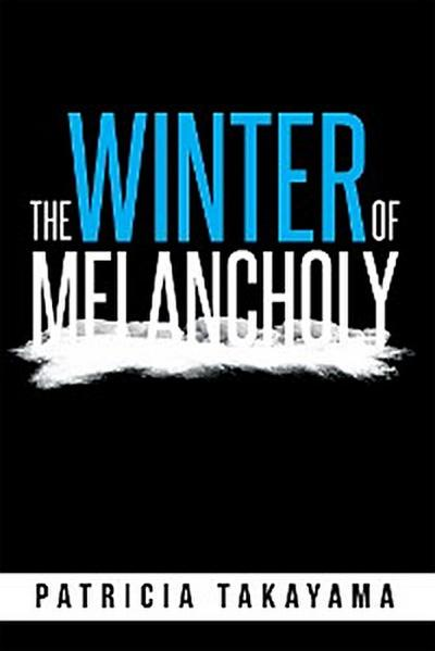 The Winter of Melancholy