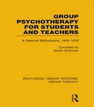 Group Psychotherapy for Students and Teachers (RLE: Group Therapy)