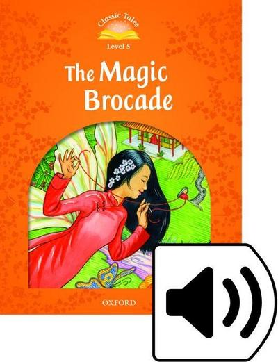 Classic Tales Second Edition: Level 5: The Magic Brocade e-B