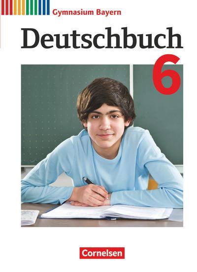 Deutschbuch Gymnasium 6. Jahrgangsstufe - Bayer - Schülerbuch