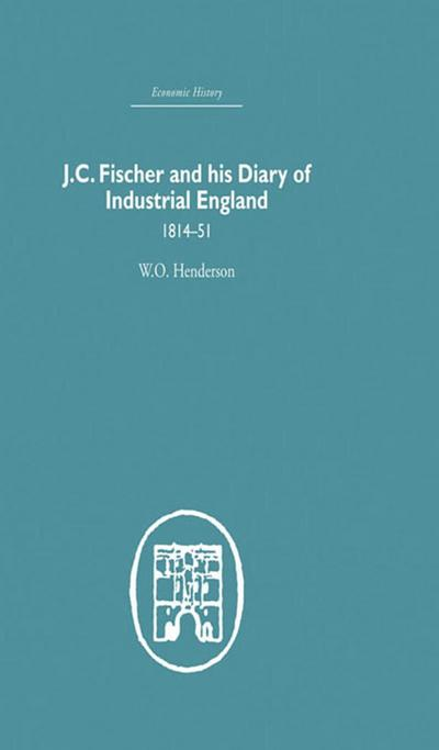 J.C. Fischer and his Diary of Industrial England