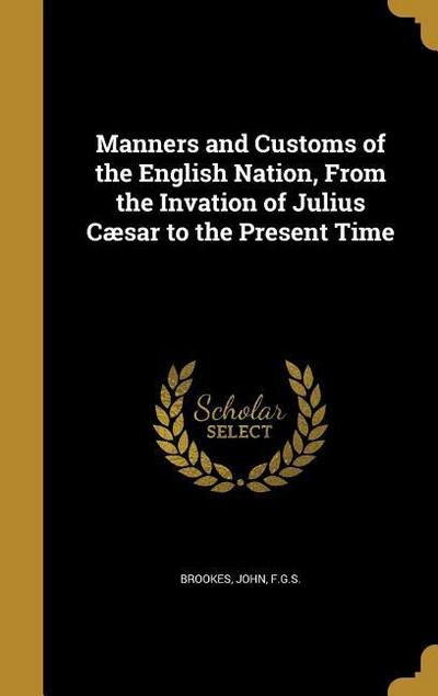 MANNERS & CUSTOMS OF THE ENGLI