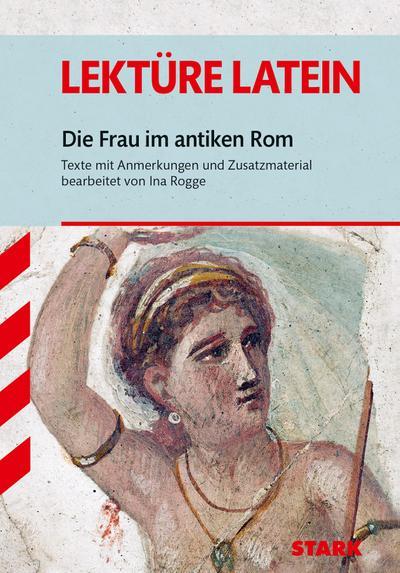 Lektüre Latein: Die Frau im antiken Rom