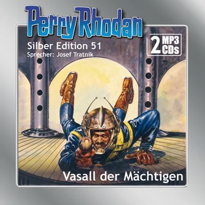 Perry Rhodan Silber Edition 51: Vasall der Mächtigen