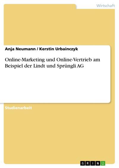 Online-Marketing und Online-Vertrieb am Beispiel der Lindt und Sprüngli AG