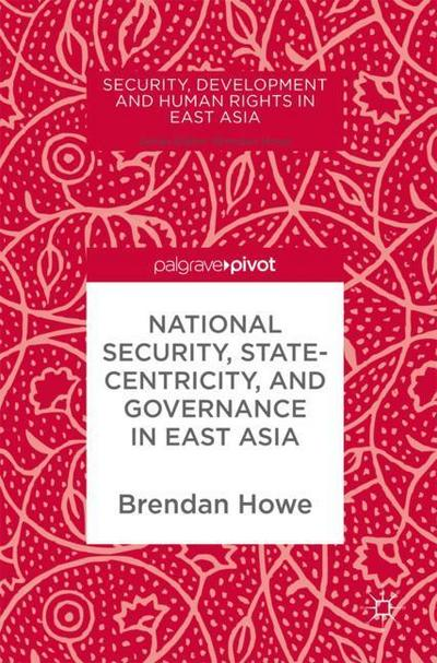National Security, Statecentricity, and Governance in East Asia