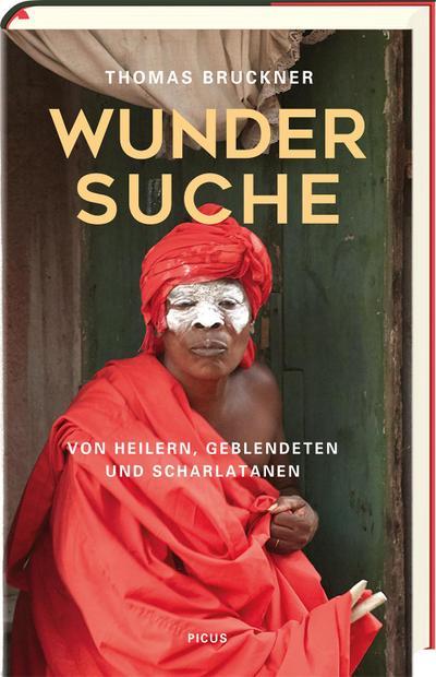 Wundersuche; Von Heilern, Geblendeten und Scharlatanen; Deutsch