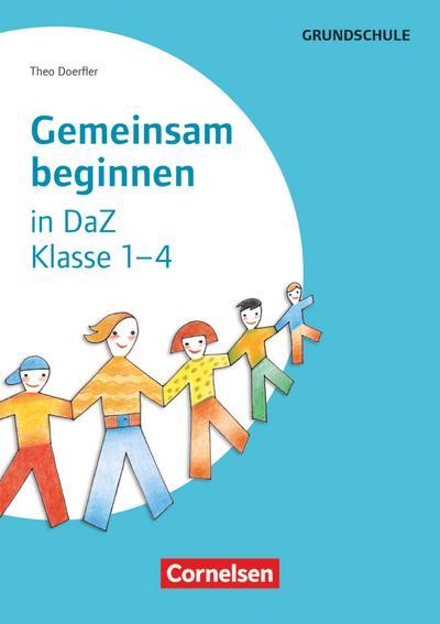 Gemeinsam beginnen - Deutsch als Zweitsprache. Klasse 1-4
