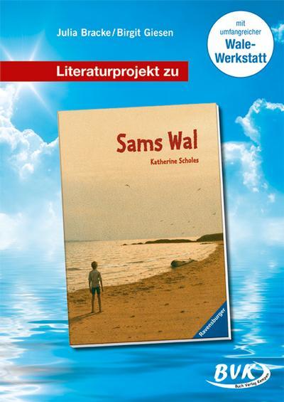 Literaturprojekt zu Katherine Scholes 'Sams Wal'