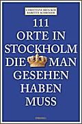 111 Orte in Stockholm, die man gesehen haben  ...