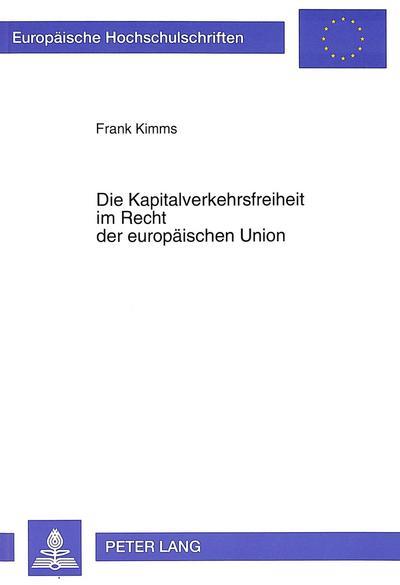 Die Kapitalverkehrsfreiheit im Recht der europäischen Union