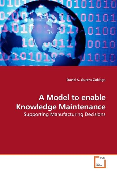 A Model to enable Knowledge Maintenance