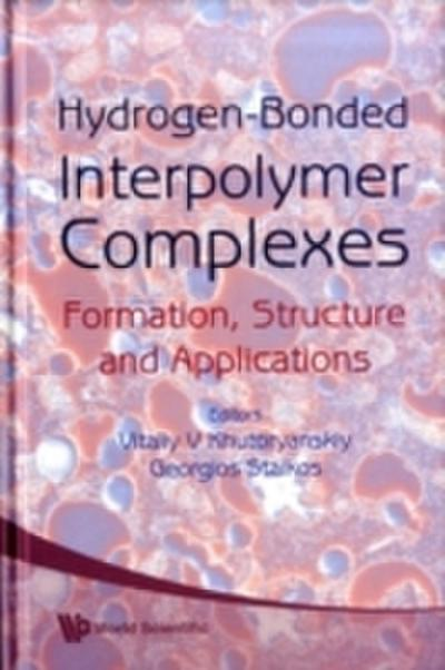 Hydrogen-bonded Interpolymer Complexes: Formation, Structure And Applications