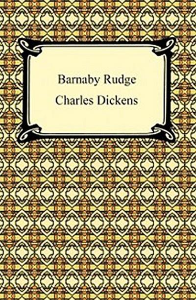 Barnaby Rudge: A Tale of the Riots of 'Eighty