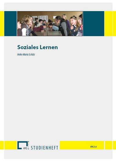 Soziales Lernen: FPG / Praxis in der Ganztagsschule (Studienhefte zur Ganztagsschulpädagogik)
