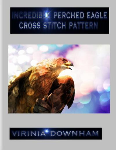 Incredible Perched Eagle Cross Stitch Pattern