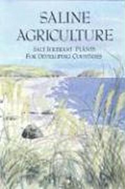 Saline Agriculture:: Salt-Tolerant Plants for Developing Countries