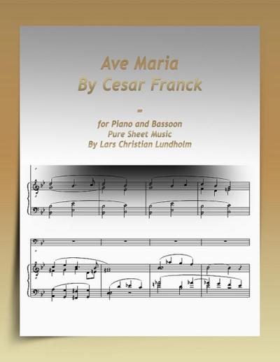 Ave Maria By Cesar Franck-for Piano and Bassoon Pure Sheet Music By Lars Christian Lundholm