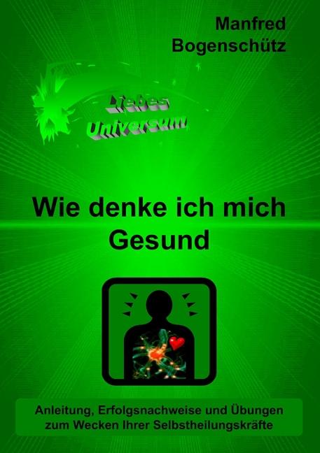 Manfred Bogenschütz / Wie denke ich mich Gesund 9783837089981