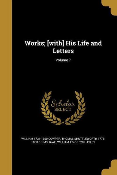 WORKS W/HIS LIFE & LETTERS V07