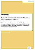 Computerunterstützter Unterricht (CUU) und interaktives Lernen - Klaus Timm
