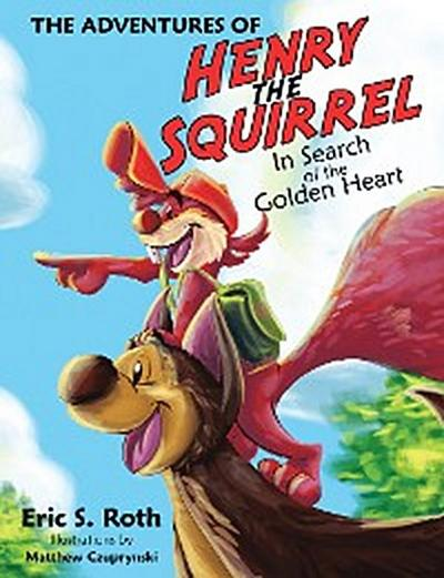 The Adventures of Henry the Squirrel