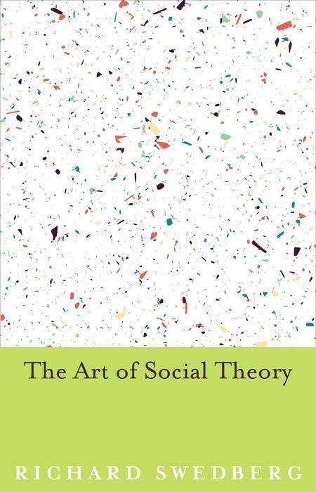 Art of Social Theory Richard Swedberg