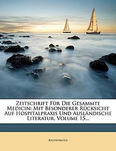 Zeitschrift für die Gesammte Medicin: fuenfzehnter Band