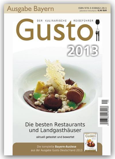 Gusto Bayern 2013: Der kulinarische Reiseführer