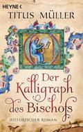 Der Kalligraph des Bischofs: Historischer Rom ...