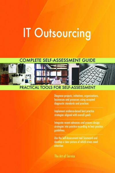IT Outsourcing Complete Self-Assessment Guide