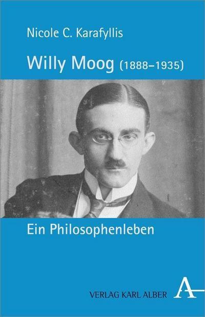 Willy Moog (1888-1935): Ein Philosophenleben; Deutsch; mit schw.-w. Abbildungen