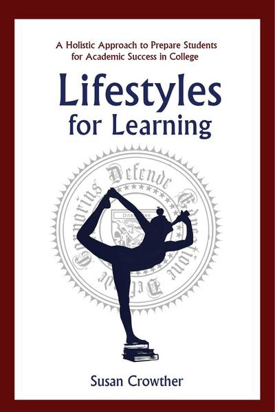 Lifestyles for Learning: The Essential Guide for College Students and the People Who Love Them