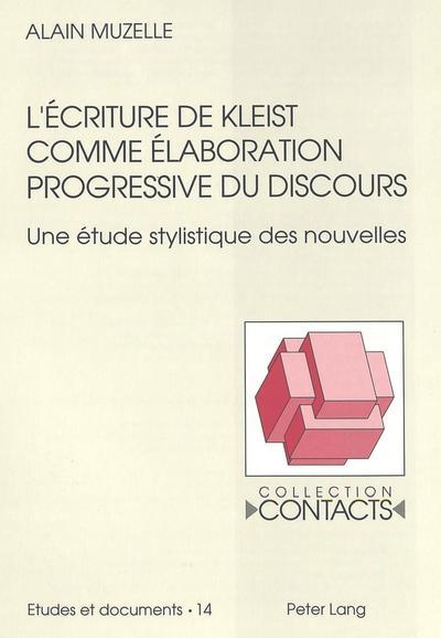 L'écriture de Kleist comme élaboration progressive du discours